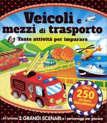 Squillogame.it Veicoli e mezzi di trasporto. Tante attività per imparare! Giocolibri. Con adesivi. Ediz. illustrata Image