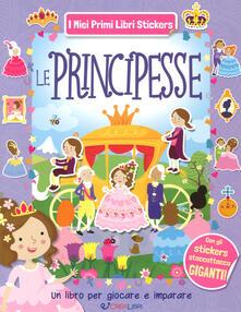 Milanospringparade.it Le principesse. Con adesivi. Ediz. a colori Image