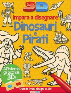 Impara a disegnare dinosauri e pirati 3D. Ediz. illustrata. Con gadget