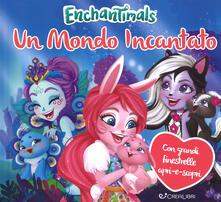 Ascotcamogli.it Un mondo incantato. Enchantimals. Ediz. a colori Image