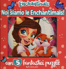 Voluntariadobaleares2014.es Noi siamo le Enchantimals! Enchantimals. Libro puzzle. Ediz. a colori Image