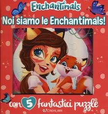 Milanospringparade.it Noi siamo le Enchantimals! Enchantimals. Libro puzzle. Ediz. a colori Image
