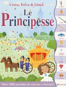 Nicocaradonna.it Le principesse. Cerca, trova & gioca. Ediz. a colori Image