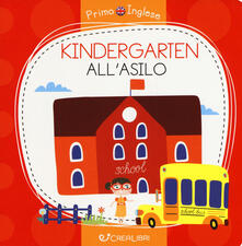 Rallydeicolliscaligeri.it Kindergarten-All'asilo. Ediz. a colori Image