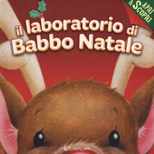 Ilmeglio-delweb.it Il laboratorio di Babbo Natale. Apri & scopri. Ediz. a colori Image