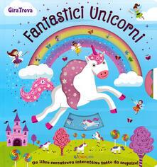 Capturtokyoedition.it Fantastici unicorni. GiraTrova. Ediz. a colori Image