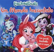 Un mondo incantato. Enchantimals. Ediz. a colori.pdf