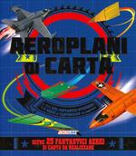 Aeroplani di carta. Costruisco e gioco. Con adesivi