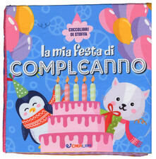 Antondemarirreguera.es La mia festa di compleanno. Coccolibri di stoffa. Ediz. a colori Image