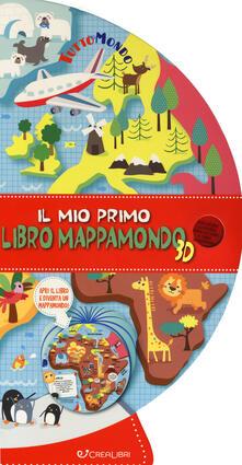 Osteriacasadimare.it Il mio primo libro mappamondo 3D. Tuttomondo. Ediz. a colori Image