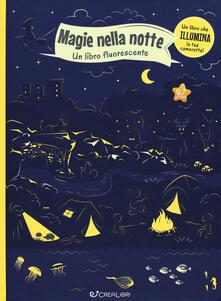 Camfeed.it Magie nella notte. Un libro fluorescente. Ediz. a colori Image