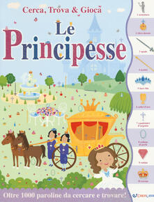 Camfeed.it Le principesse. Cerca, trova & gioca. Ediz. a colori Image