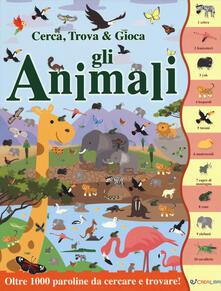 Cefalufilmfestival.it Gli animali. Cerca, trova & gioca. Ediz. a colori Image