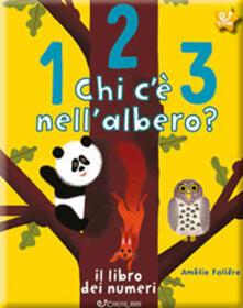 123 chi c'è nell'albero? Il libro dei numeri - Amélie Falière - copertina
