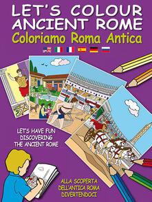 Promoartpalermo.it Coloriamo Roma antica. Ediz. multilingue. Con gadget Image