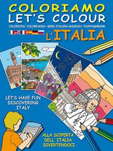 Ipabsantonioabatetrino.it Coloriamo l'Italia. Alla scoperta dell'Italia divertendoci-Let's colour Italia. Let's have fun discovering Italy. Ediz. illustrata Image