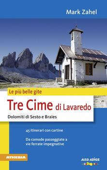 Le più belle gite. Tre Cime di Lavaredo Dolomiti di Sesto e Braies da comode passegiate a vie ferrate impegnative.pdf