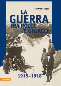 La guerra fra rocce e ghiacci 1915-1918
