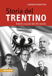 Daddyswing.es Storia del Trentino. Eventi cruciali del XX secolo Image