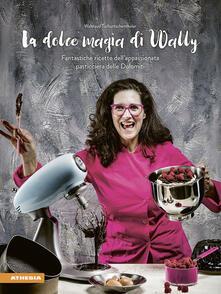 Ristorantezintonio.it La dolce magia di Wally. Fantastiche ricette dell'appassionata pasticciera delle Dolomiti Image