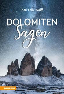 Dolomiten Sagen. Sagen und Überlieferungen, Märchen und Erzählungen der ladinischen und deutschen Dolomitenbewohner.pdf