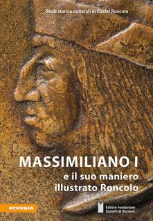 Voluntariadobaleares2014.es Massimiliano I e il suo maniero illustrato Roncolo Image