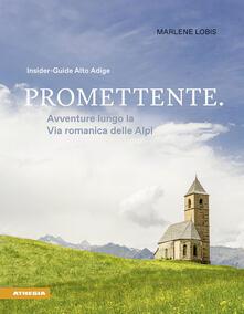 Promettente. Avventure lungo la via romanica delle Alpi. Insider. Guide Alto Adige - Marlene Lobis - copertina