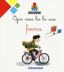 Voluntariadobaleares2014.es Ogni cosa ha la sua forma. Montessori. Ediz. a colori Image