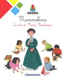 Ilmeglio-delweb.it Mammolina. La vita di Maria Montessori Image