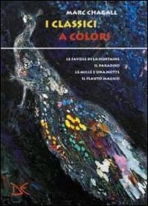 I classici a colori: Favole a colori-Il Paradiso a colori. Il libro della Genesi-Le mille e una notte a colori-Il flauto magico a colori. Ediz. illustrata