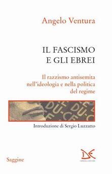 Il fascismo e gli ebrei. Il razzismo antisemita nellideologia e nella politica del regime.pdf