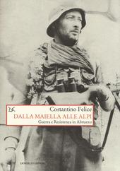 Dalla Maiella alle Alpi. Guerra e Resistenza in Abruzzo
