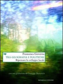 Tra geografia e politiche - Francesca Governa - copertina