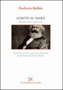 Scritti su Marx. La dialettica, lo Stato, la società civile