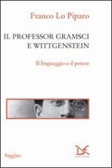Radiosenisenews.it Il professor Gramsci e Wittgenstein. Il linguaggio e il potere Image