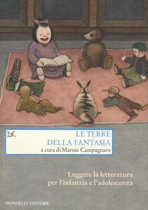 Le terre della fantasia. Leggere la letteratura per l'infanzia e l'adolescenza