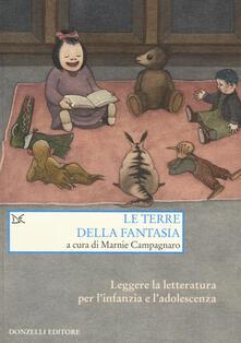 Le terre della fantasia. Leggere la letteratura per linfanzia e ladolescenza.pdf
