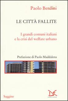 Voluntariadobaleares2014.es Le città fallite. I grandi comuni italiani e la crisi del welfare urbano Image