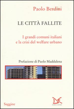 Le città fallite. I grandi comuni italiani e la crisi del welfare urbano