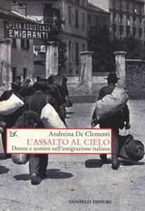 Assalto al cielo. Donne e uomini nell'emigrazione italiana