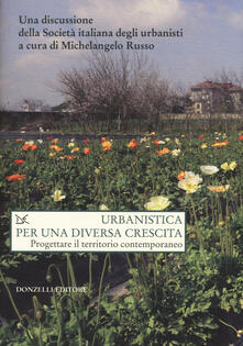 Urbanistica per una diversa crescita. Progettare il territorio contemporaneo - copertina