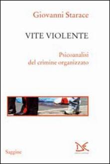 Secchiarapita.it Vite violente. Psicoanalisi del crimine organizzato Image