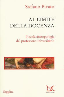 Al limite della docenza. Piccola antropologia del professore universitario.pdf