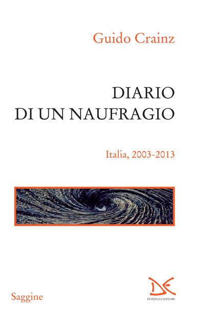 Diario di un naufragio. Italia 2003-2013 - Guido Crainz - ebook