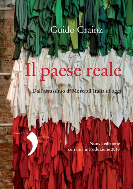 Il paese reale. Dall'assassinio di Moro all'Italia di oggi - Guido Crainz - ebook