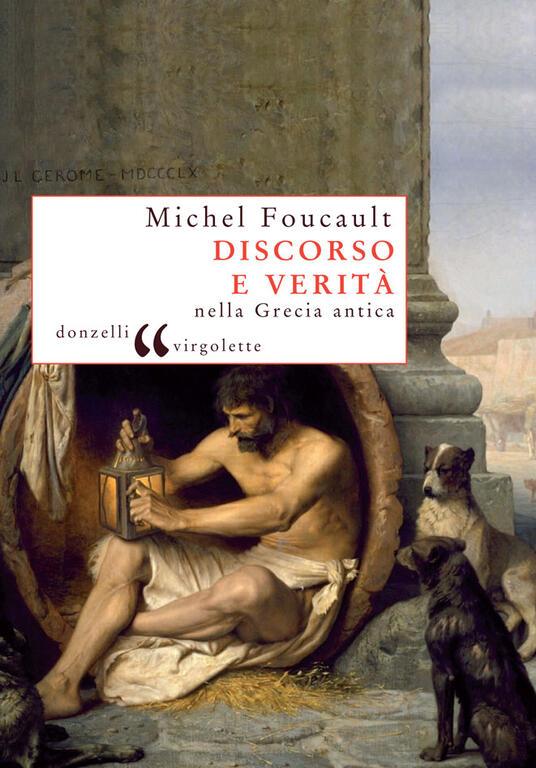 Discorso e verità nella Grecia antica - Michel Foucault,A. Galeotti,J. Pearson - ebook