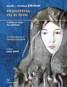 Principessa pel di topo - Jacob Grimm,Wilhelm Grimm,Fabian Negrin - ebook