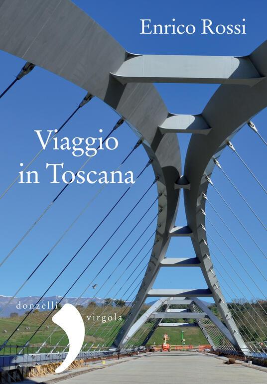 Viaggio in Toscana - Enrico Rossi - ebook