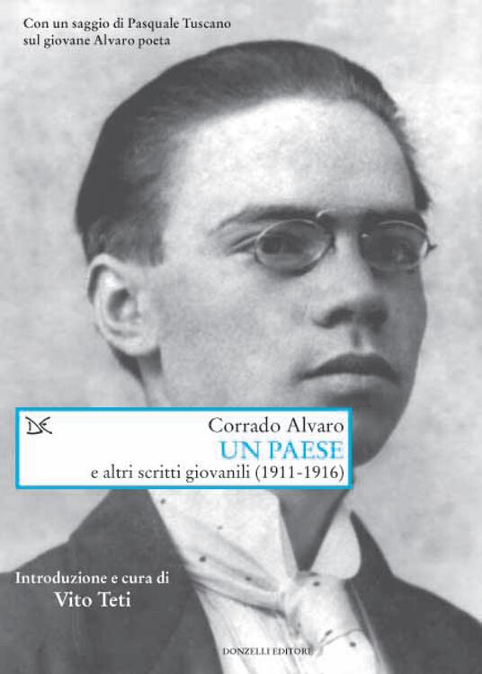 Un Paese e altri scritti giovanili (1911-1918) - Corrado Alvaro,V. Teti - ebook