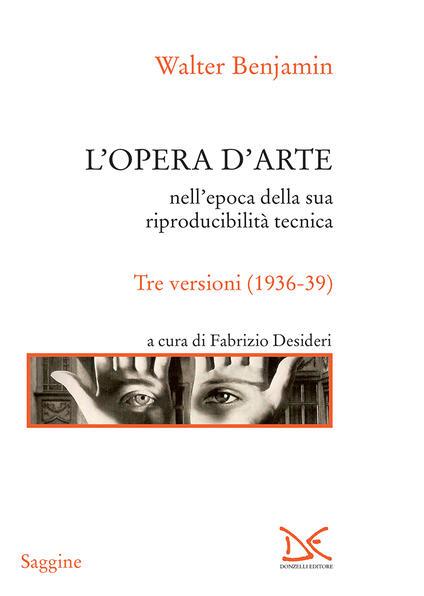 L' opera d'arte nell'epoca della sua riproducibilità tecnica. Tre versioni (1936-39) - Walter Benjamin,Fabrizio Desideri,Massimo Baldi - ebook